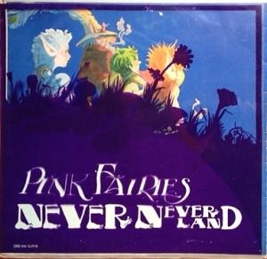 ピンク・フェアリーズ Pink Fairies / Never Never Land レコード