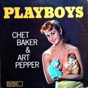 Chet Baker-Art Pepper / Playboys レコード